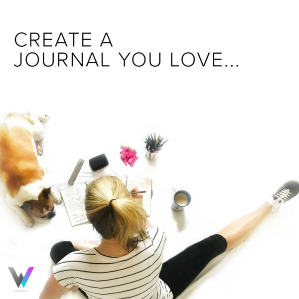 Create a Journal you Love!